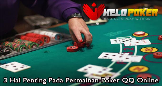 3 Hal Penting Pada Permainan Poker QQ Online