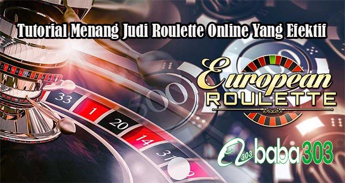 Tutorial Menang Judi Roulette Online Yang Efektif